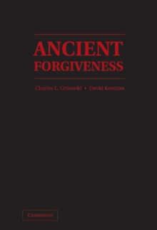 Ancient Forgiveness : Classical, Judaic, and Christian, Hardback Book