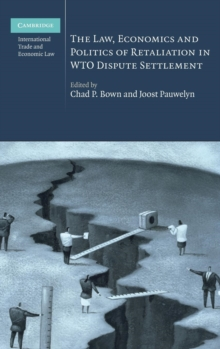 The Law, Economics and Politics of Retaliation in WTO Dispute Settlement, Hardback Book