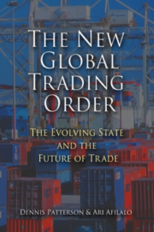 The New Global Trading Order : The Evolving State and the Future of Trade, Paperback / softback Book
