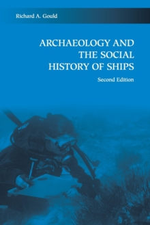 Archaeology and the Social History of Ships, Paperback / softback Book