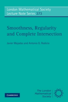 Smoothness, Regularity and Complete Intersection, Paperback / softback Book