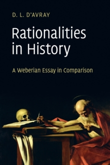 Rationalities in History : A Weberian Essay in Comparison, Paperback / softback Book