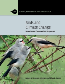 Birds and Climate Change : Impacts and Conservation Responses, Paperback / softback Book