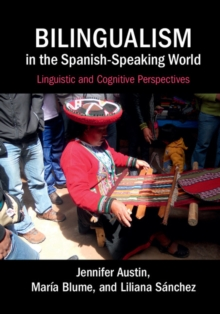 Bilingualism in the Spanish-Speaking World : Linguistic and Cognitive Perspectives, Paperback / softback Book