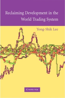Reclaiming Development in the World Trading System, Paperback Book