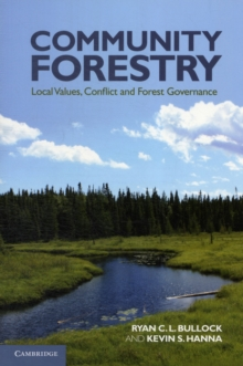 Community Forestry : Local Values, Conflict and Forest Governance, Paperback / softback Book