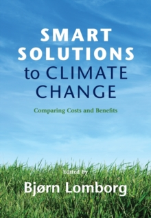 Smart Solutions to Climate Change : Comparing Costs and Benefits, Paperback / softback Book