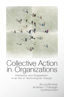Collective Action in Organizations : Interaction and Engagement in an Era of Technological Change, Paperback Book