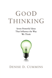 Good Thinking : Seven Powerful Ideas That Influence the Way We Think, Paperback / softback Book