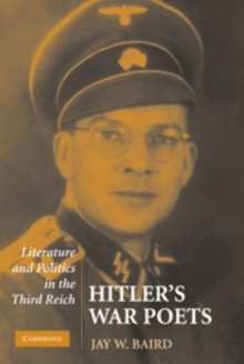 Hitler's War Poets : Literature and Politics in the Third Reich, Paperback / softback Book