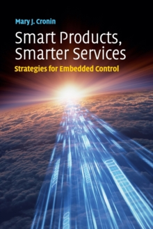 Smart Products, Smarter Services : Strategies for Embedded Control, Paperback / softback Book