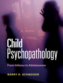 Child Psychopathology : From Infancy to Adolescence, Paperback / softback Book