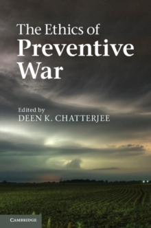 The Ethics of Preventive War, Paperback Book