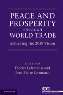 Peace and Prosperity through World Trade : Achieving the 2019 Vision, Paperback / softback Book