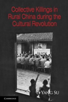 Collective Killings in Rural China during the Cultural Revolution, Paperback / softback Book