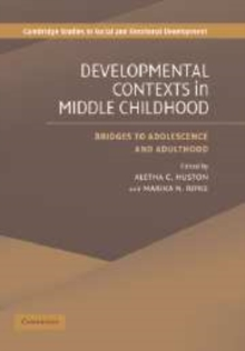 Developmental Contexts in Middle Childhood : Bridges to Adolescence and Adulthood, Paperback / softback Book