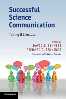 Successful Science Communication : Telling It Like It Is, Paperback / softback Book