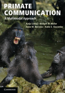Primate Communication : A Multimodal Approach, Paperback / softback Book