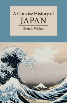 A Concise History of Japan, Paperback / softback Book