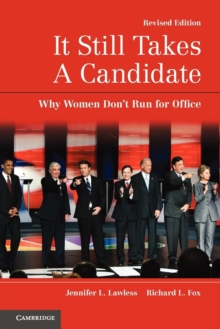 It Still Takes A Candidate : Why Women Don't Run for Office, Paperback / softback Book
