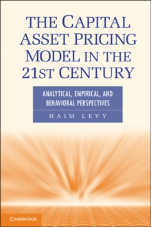 The Capital Asset Pricing Model in the 21st Century : Analytical, Empirical, and Behavioral Perspectives, Paperback / softback Book