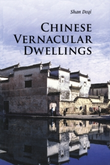Chinese Vernacular Dwellings, Paperback / softback Book