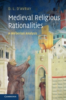 Medieval Religious Rationalities : A Weberian Analysis, Paperback / softback Book