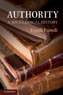 Authority : A Sociological History, Paperback / softback Book