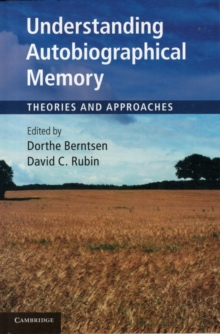 Understanding Autobiographical Memory : Theories and Approaches, Paperback / softback Book