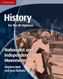 History for the IB Diploma: Nationalist and Independence Movements, Paperback / softback Book