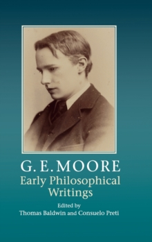 G. E. Moore: Early Philosophical Writings, Hardback Book