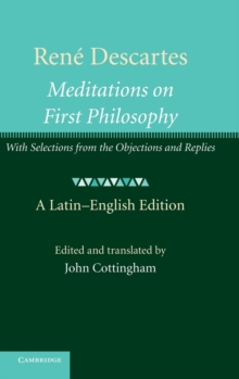 Rene Descartes: Meditations on First Philosophy : with Selections from the Objections and Replies, Hardback Book