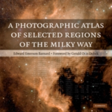 A A Photographic Atlas of Selected Regions of the Milky Way : A Photographic Atlas of Selected Regions of the Milky Way Part I and part II, Hardback Book