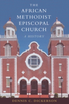 The African Methodist Episcopal Church : A History, Hardback Book