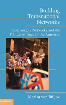 Building Transnational Networks : Civil Society and the Politics of Trade in the Americas, Hardback Book