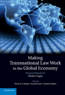 Making Transnational Law Work in the Global Economy : Essays in Honour of Detlev Vagts, Hardback Book