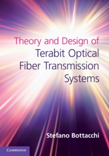 Theory and Design of Terabit Optical Fiber Transmission Systems, Hardback Book