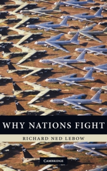 Why Nations Fight : Past and Future Motives for War, Hardback Book