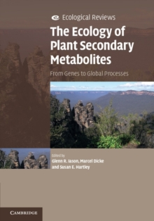 The Ecology of Plant Secondary Metabolites : From Genes to Global Processes, Hardback Book