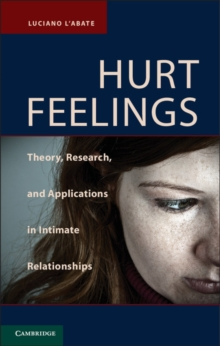 Hurt Feelings : Theory, Research, and Applications in Intimate Relationships, Hardback Book