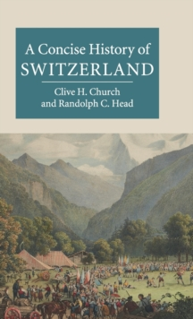 A Concise History of Switzerland, Hardback Book