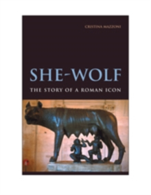 She-Wolf : The Story of a Roman Icon, Hardback Book