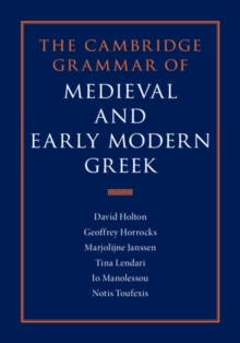 The Cambridge Grammar of Medieval and Early Modern Greek 4 Volume Hardback Set, Hardback Book