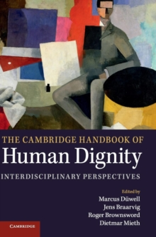 The Cambridge Handbook of Human Dignity : Inter-disciplinary Perspectives, Hardback Book