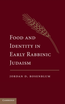 Food and Identity in Early Rabbinic Judaism, Hardback Book