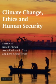 Climate Change, Ethics and Human Security, Hardback Book