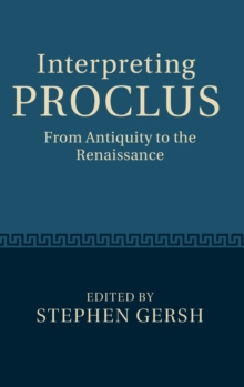 Interpreting Proclus : From Antiquity to the Renaissance, Hardback Book