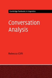 Cambridge Textbooks in Linguistics : Conversation Analysis, Hardback Book