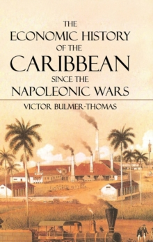 The Economic History of the Caribbean since the Napoleonic Wars, Hardback Book
