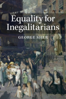 Equality for Inegalitarians, Paperback / softback Book